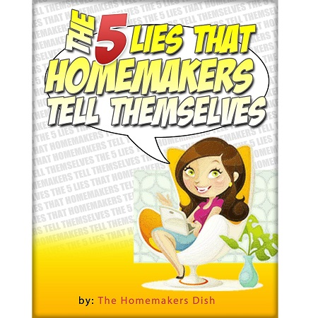 The 5 Lies Homemakers Tell Themselves E-book